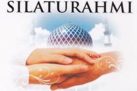 Menyambung Silatuhrami Membuka dan Meluaskan Rezeki Kita