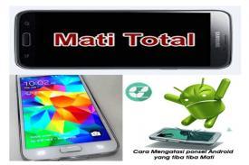 Cara Mengatasi HP Android Mati Tiba - Tiba